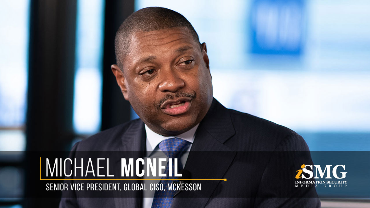 Michael McNeil, Senior Vice President, Global CISO, McKesson